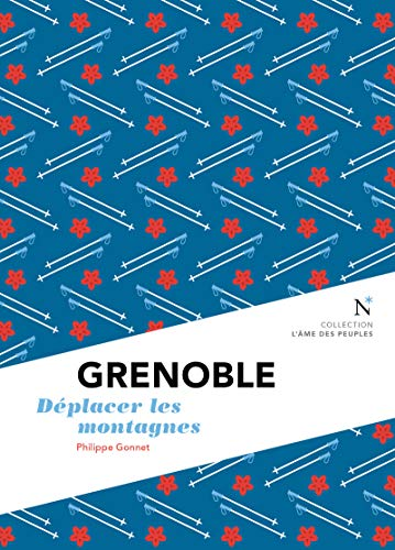 Grenoble : Déplacer les montagnes: LÂme des peuples