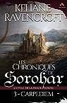 Les chroniques de Sorohar, tome 3 : Carpe Diem par Ravencroft