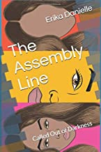 The Assembly Line: Called Out of Darkness
