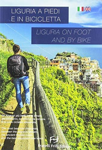 Liguria a piedi e in bicicletta. Liguria on foot and by bike (Book)