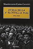 Storia della Xª flottiglia Mas 1943-1945...