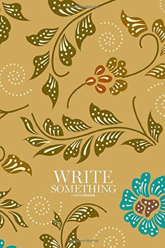 Notebook - Write something: Batik sarong pattern notebook, Daily Journal, Composition Book Journal, College Ruled Paper, 6 x 9 inches (100sheets)