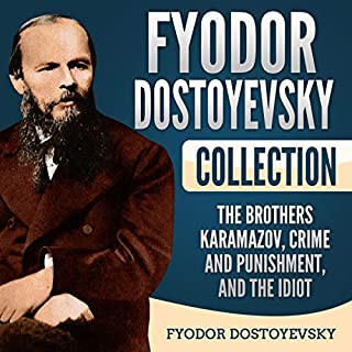 Fyodor Dostoyevsky Collection: The Brothers Karamazov, Crime and Punishment, and The Idiot audiobook cover art