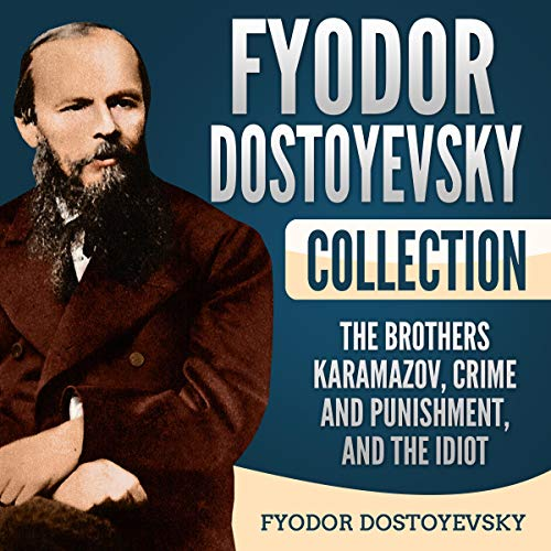 Fyodor Dostoyevsky Collection: The Brothers Karamazov, Crime and Punishment, and The Idiot Titelbild