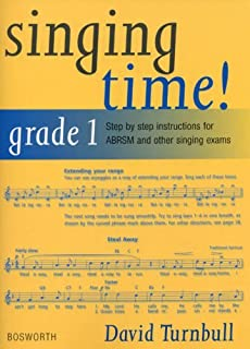 Singing Time! Grade 1: Step-by-Step Instructuions for ABRSM and Other Singing Exams by David Turnbull (2000-02-02)