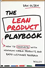 The Lean Product Playbook: How to Innovate with Minimum Viable Products and Rapid Customer Feedback Kindle Edition
