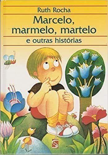 Marcelo, marmelo, martelo e outras histórias 2ª ed.