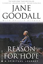 Reason for Hope: A Spiritual Journey New edition by Goodall, Jane, Berman, Phillip (2000) Paperback
