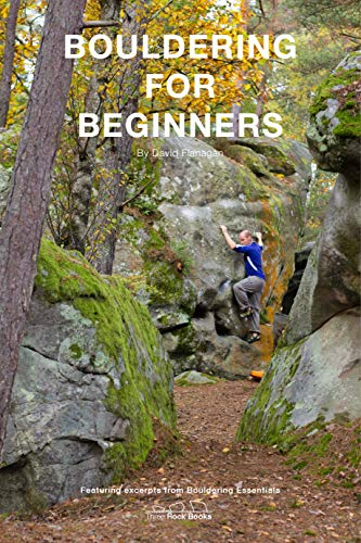 Bouldering for Beginners: An extract of Bouldering Essentials: The Complete Guide To Bouldering