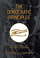 The Democratic Principles: Book of Knowledge and Philosophy Handbook