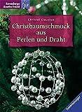 Christbaumschmuck aus Perlen und Draht - Christel Claudius