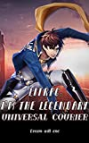 LitRPG: I'm the Legendary Universal Courier: The Unknown Courier get a System of Crossing All Realm Book 4 (English Edition)