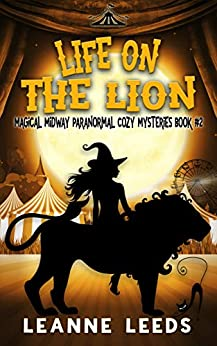 Life on the Lion (Magical Midway Paranormal Cozy Mysteries Book 2) by [Leanne Leeds]