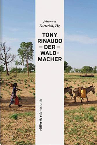 Tony Rinaudo - Der Waldmacher (rüffer&rub visionär 6)