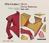 17th-Century Men's Dress Patterns 1600 - 1630 (Victoria and Albert Museum)
