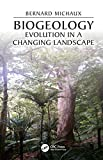Biogeology: Evolution in a Changing Landscape (CRC Biogeography Series) (English Edition)