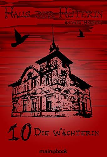 Haus der Hüterin: Band 10 - Die Wächterin: Fantasy-Serie