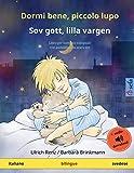 Dormi bene, piccolo lupo – Sov gott, lilla vargen (italiano – svedese): Libro per bambini bilinguale con audiolibro da scaricare