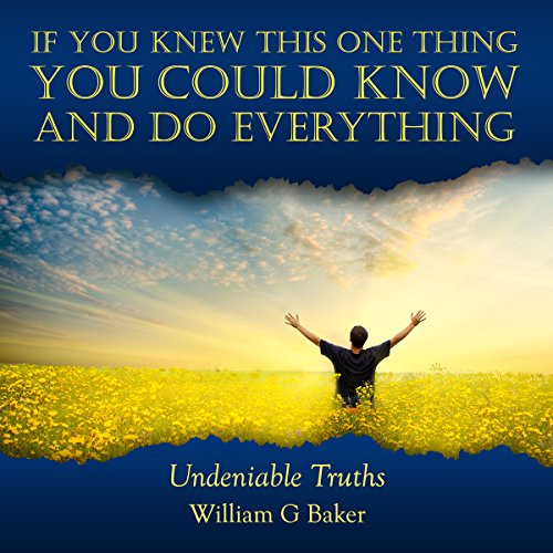 If You Knew This One Thing You Could Know and Do Everything audiobook cover art