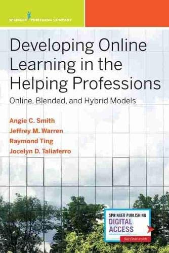 Developing Online Learning in the Helping Professions Online Blended and Hybrid Models product image