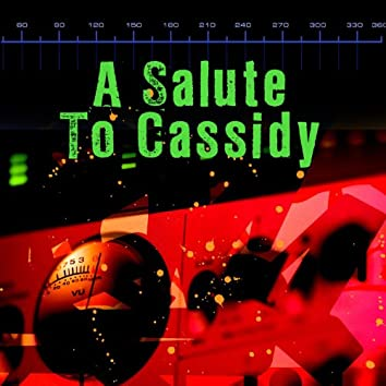 A Salute To Cassidy