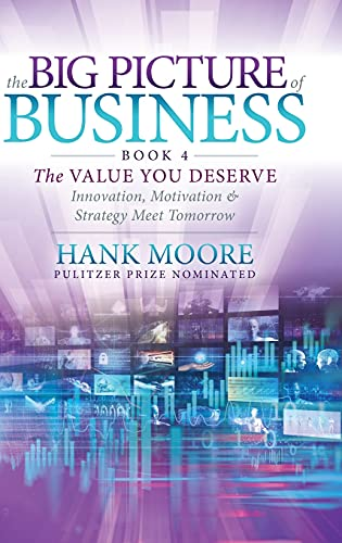Big Picture of Business, Book 4: Innovation, Motivation and Strategy Meet Tomorrow