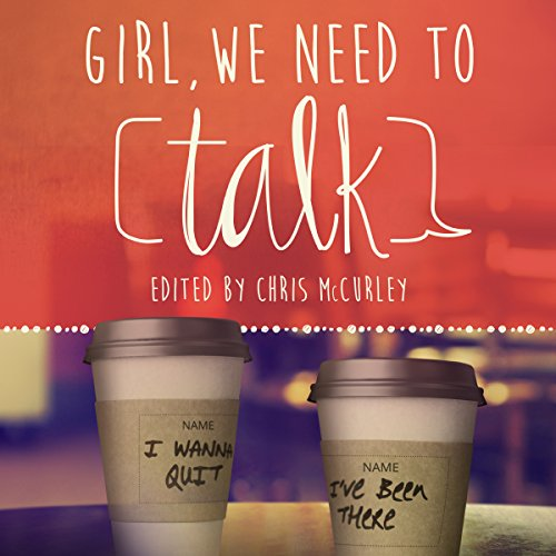 Girl, We Need to Talk audiobook cover art