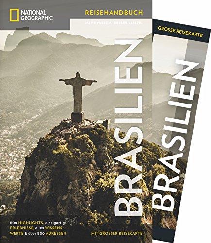 NATIONAL GEOGRAPHIC Reisehandbuch Brasilien: Der ultimative Reiseführer mit über 500 Adressen und praktischer Faltkarte zum Herausnehmen für alle Traveler. (NG_Reiseführer)