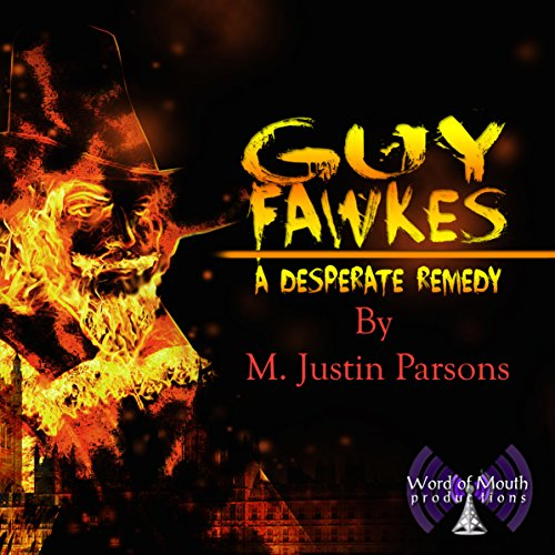Guy Fawkes: A Desperate Remedy audiobook cover art