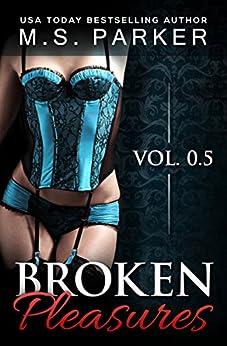 Broken Pleasures (A Prequel) (The Pleasures Series) by [M. S. Parker]