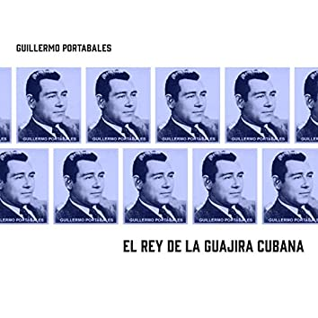 El Rey De La Guajira Cubana
