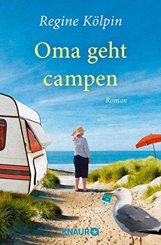 Oma geht campen: Roman (Omas für jede Lebenslage)