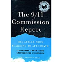 The 9 11 Commission Report By National Commission on Terrorist Attacks COR Zelikow Philip D AFT