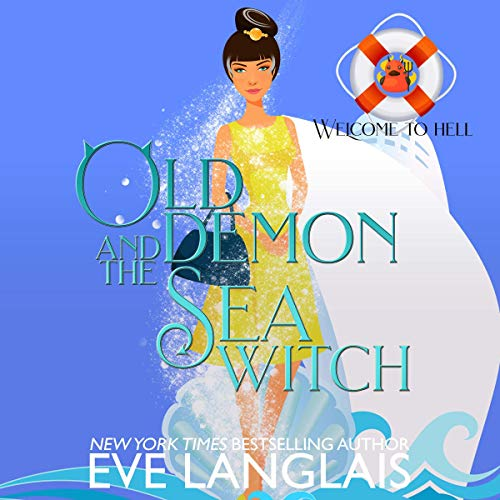 Old Demon and the Sea Witch Audiobook By Eve Langlais cover art