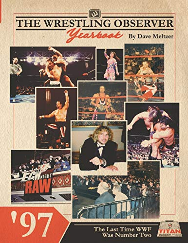 The Wrestling Observer Yearbook '97: The Last Time WWF Was Number Two