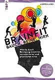 Brainfit - Bauch, Beine, Hirn: Wie du durch Bewegung kreativer, konzentrierter und glücklicher wirst. Mit ErinnerDich Brainfit-Kalender zum Download für einen bewussten Alltag