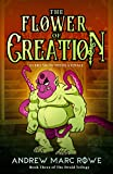 The Flower Of Creation: Every Show Needs A Finale (The Druid Trilogy Book 3)