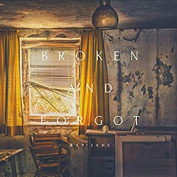 Broken and Forgot