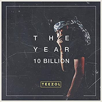 The Year 10 Billion
