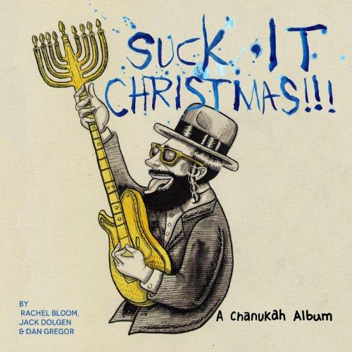 Suck It, Christmas!!! (A Chanukah Album) [Explicit]