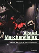 Visual Merchandising: Windows and In-Store Displays for Retail