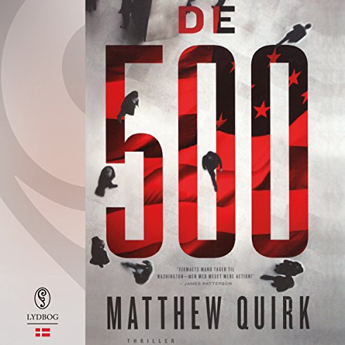 De 500 (Danish Edition)                   By:                                                                                                                                 Matthew Quirk                               Narrated by:                                                                                                                                 Michael Brostrup                      Length: 12 hrs and 6 mins     Not rated yet     Overall 0.0