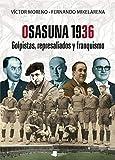 Osasuna 1936: Golpistas, represaliados y franquismo: 236 (Ensayo y Testimonio)