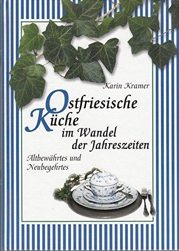 Ostfriesische Küche im Wandel der Jahreszeiten: Altbewährtes und Neubegehrtes