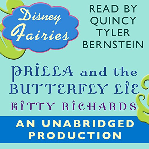 Disney Fairies     Prilla and the Butterfly Lie              By:                                                                                                                                 Kitty Richards                               Narrated by:                                                                                                                                 Quincy Tyler Bernstine                      Length: 1 hr and 7 mins     6 ratings     Overall 4.3