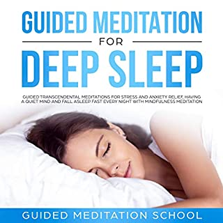 Guided Meditation for Deep Sleep: Guided Transcendental Meditations for Stress and Anxiety Relief, Having a Quiet Mind and Fall Asleep Fast Every Night with Mindfulness Meditation audiobook cover art