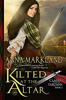 Kilted at the Altar (Clash of the Tartans Book 2) by [Anna Markland]