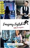 Emergency English - Inglés de Emergencia: Guía práctica a color para comunicarse en viajes de turismo y negocios con audio, videos, ejercicios, respuestas y comunidad virtual