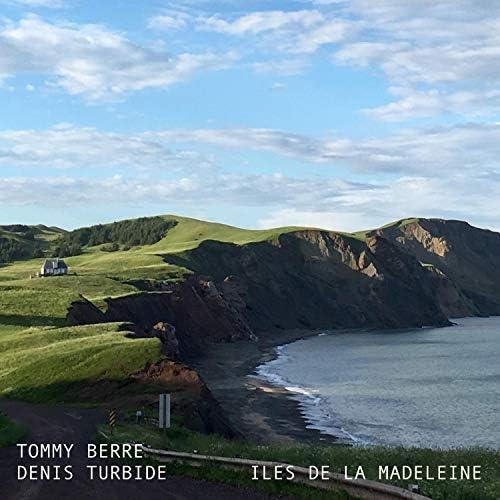 Tommy Berre & Denis Turbide