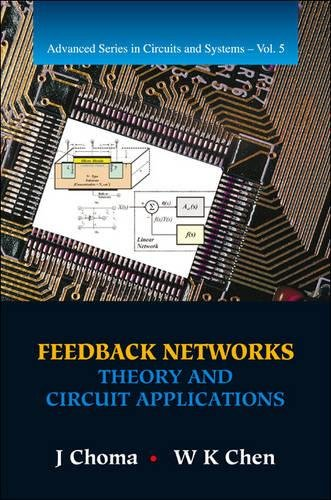 Feedback Networks: Theory and Circuit Applications